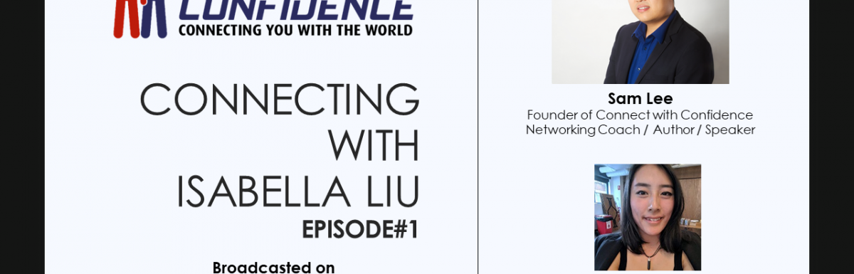 Connecting with Isabella Liu Episode#1