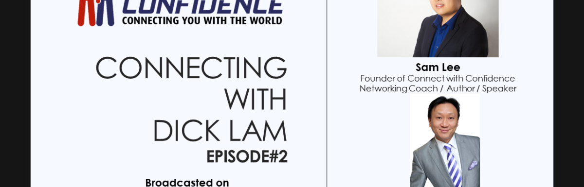 Connecting with Dick Lam Episode#2